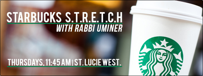 Startbucks STRETCH with Rabbi Uminer